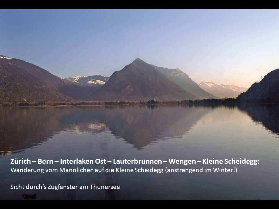 Zürich – Bern – Interlaken Ost – Lauterbrunnen – Wengen – Kleine Scheidegg: