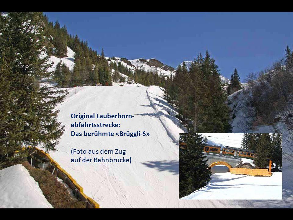 Original Lauberhorn- abfahrtsstrecke: Das berühmte «Brüggli-S» (Foto aus dem Zug.