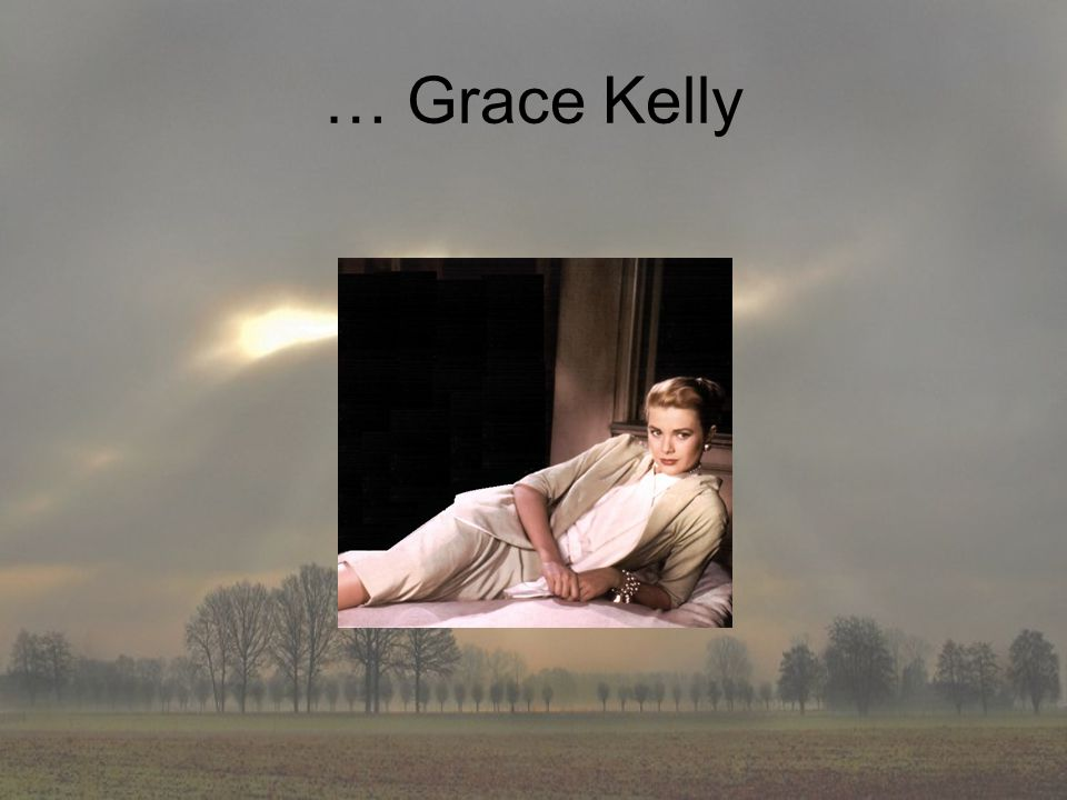 … Grace Kelly