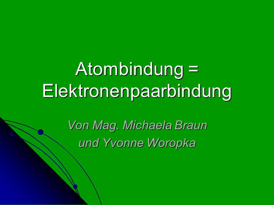 Atombindung = Elektronenpaarbindung
