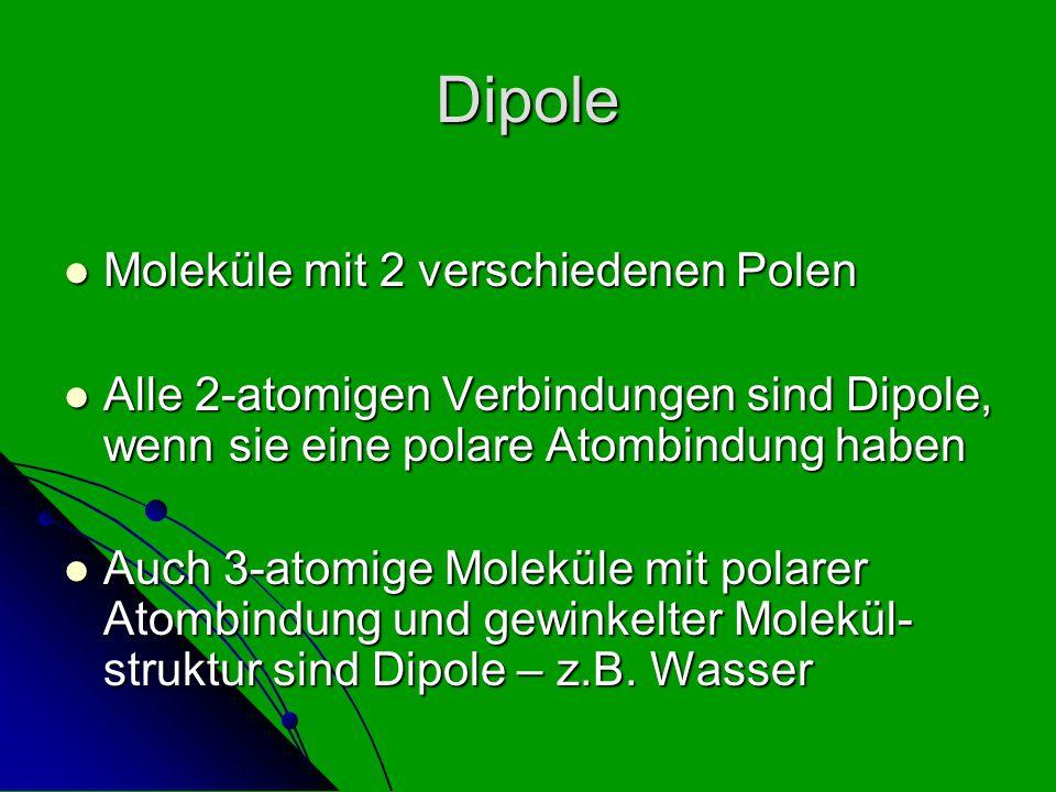 Dipole Moleküle mit 2 verschiedenen Polen