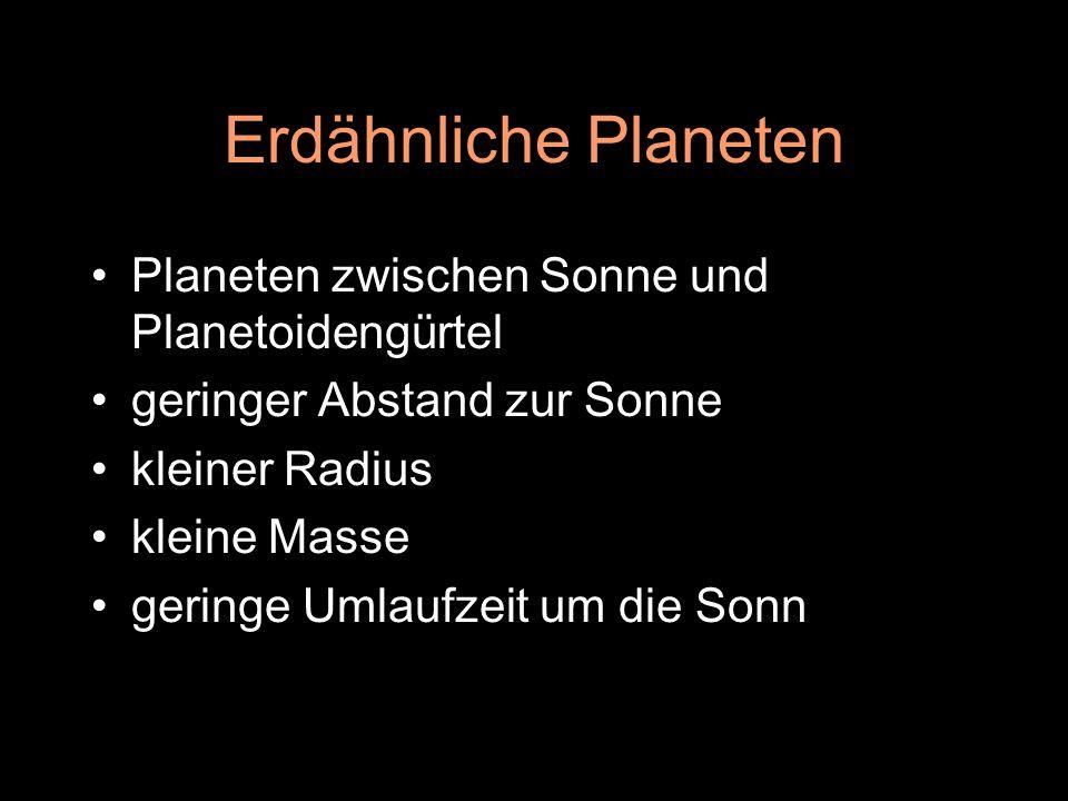 Erdähnliche Planeten Planeten zwischen Sonne und Planetoidengürtel