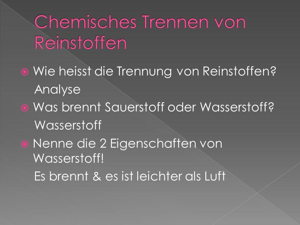Chemisches Trennen von Reinstoffen