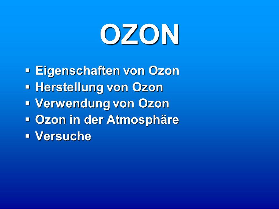 OZON Eigenschaften von Ozon Herstellung von Ozon Verwendung von Ozon