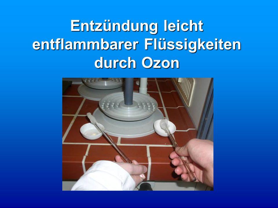 Entzündung leicht entflammbarer Flüssigkeiten durch Ozon