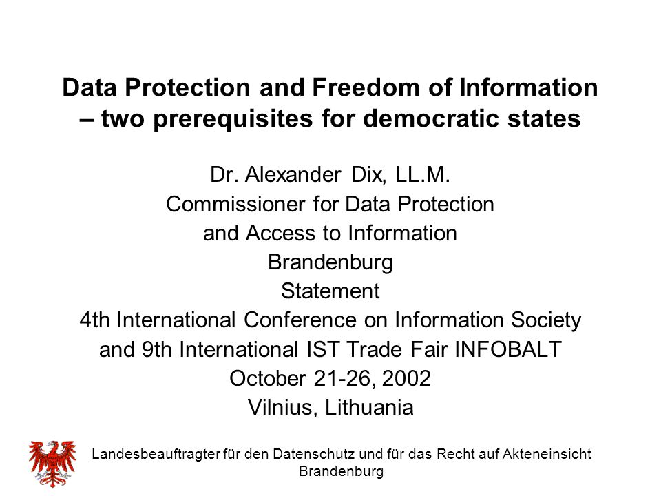 Data Protection and Freedom of Information – two prerequisites for democratic states