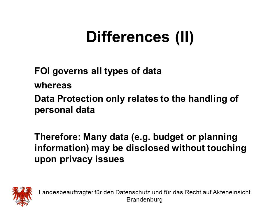 Differences (II) FOI governs all types of data whereas