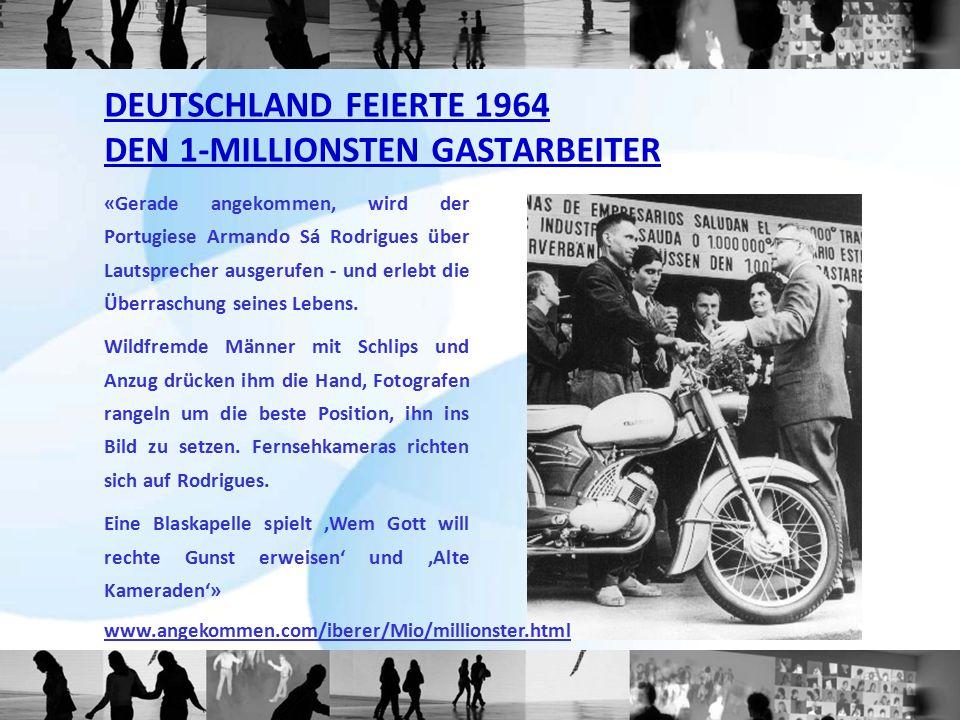 DEUTSCHLAND FEIERTE 1964 DEN 1-MILLIONSTEN GASTARBEITER
