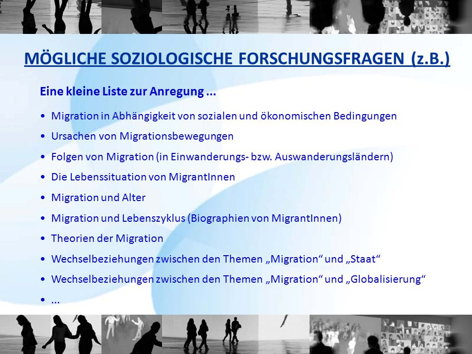 MÖGLICHE SOZIOLOGISCHE FORSCHUNGSFRAGEN (z.B.)