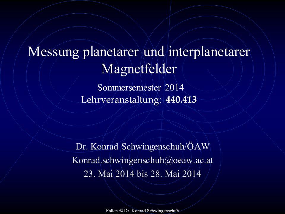 Messung planetarer und interplanetarer Magnetfelder Sommersemester 2014 Lehrveranstaltung: 440.413