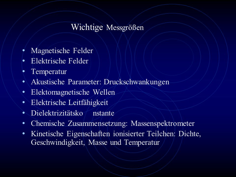 Wichtige Messgrößen Magnetische Felder Elektrische Felder Temperatur
