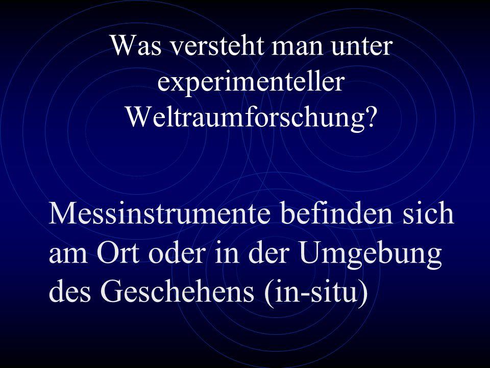 Was versteht man unter experimenteller Weltraumforschung