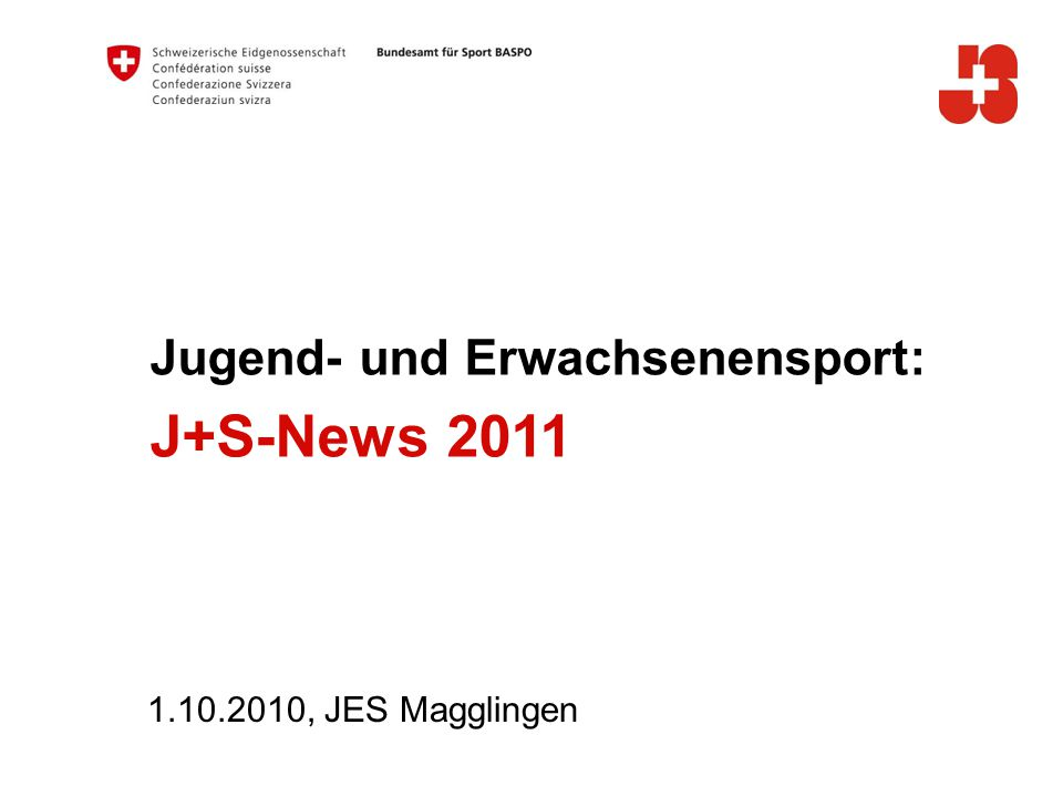 J+S-News 2011 A Jugend- und Erwachsenensport: