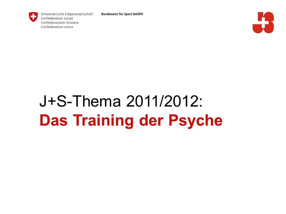 J+S-Thema 2011/2012: Das Training der Psyche