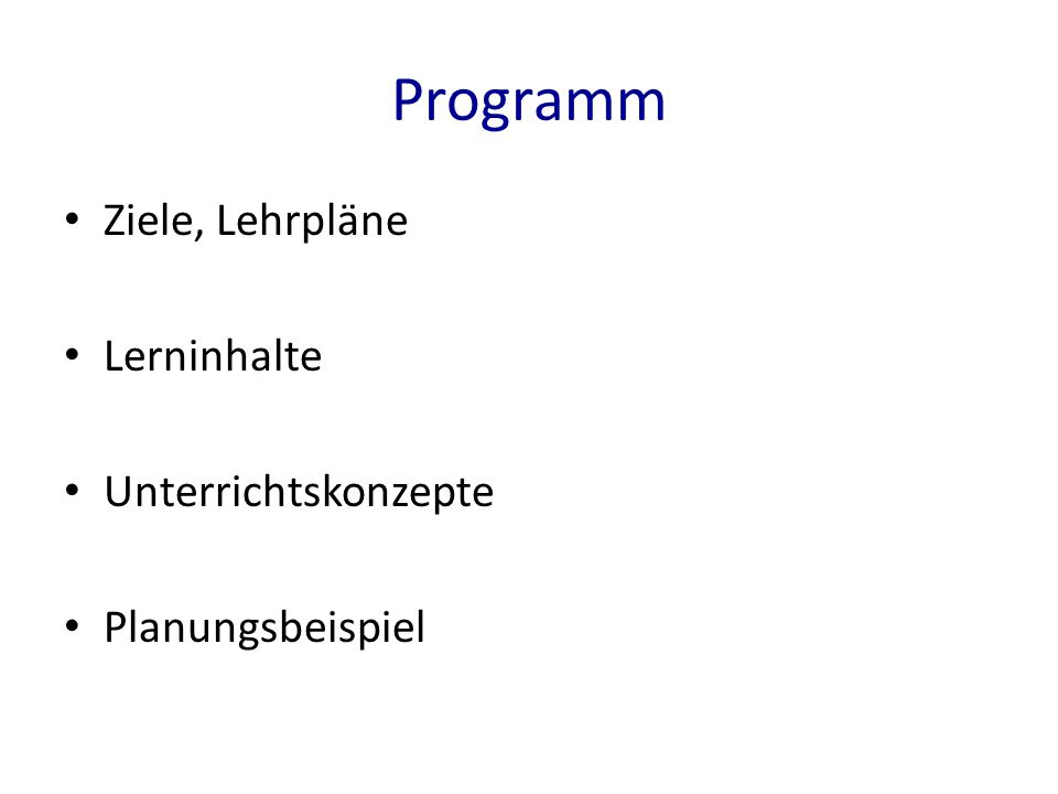 Programm Ziele, Lehrpläne Lerninhalte Unterrichtskonzepte