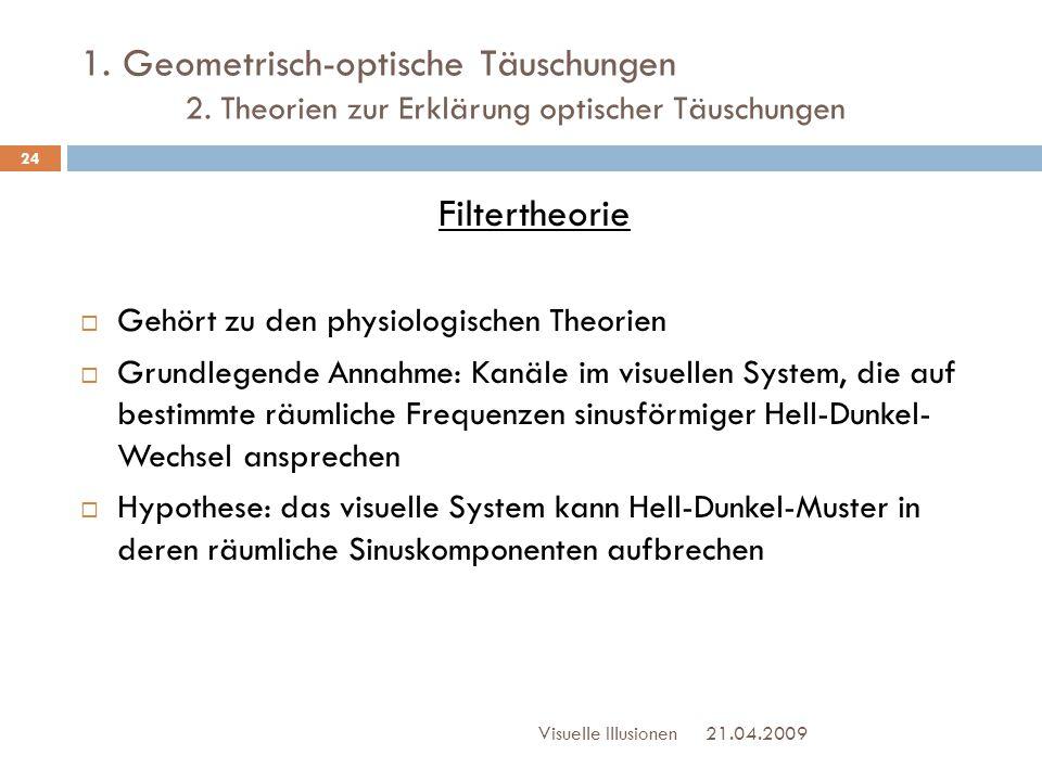 1. Geometrisch-optische Täuschungen. 2