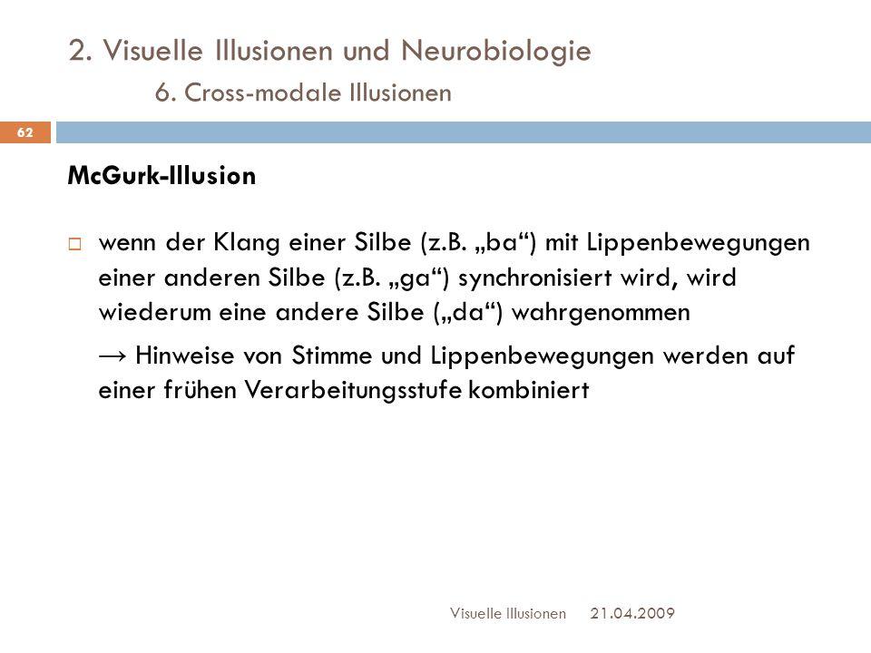 2. Visuelle Illusionen und Neurobiologie 6. Cross-modale Illusionen