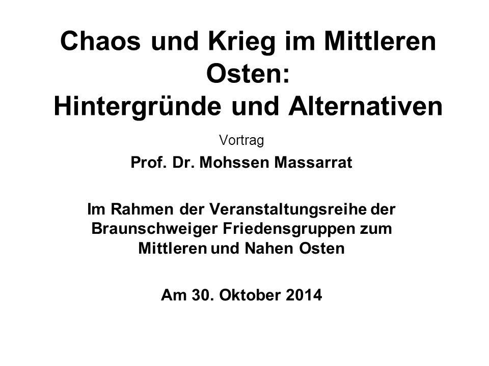 Chaos und Krieg im Mittleren Osten: Hintergründe und Alternativen