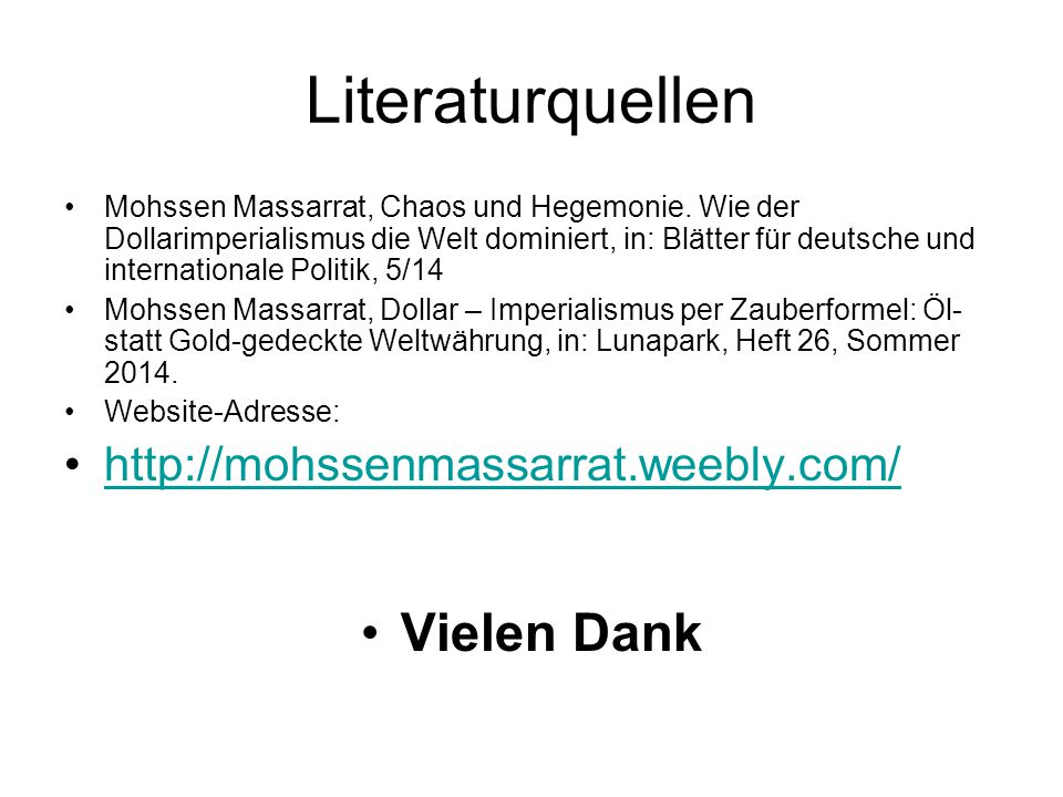 Literaturquellen Vielen Dank http://mohssenmassarrat.weebly.com/