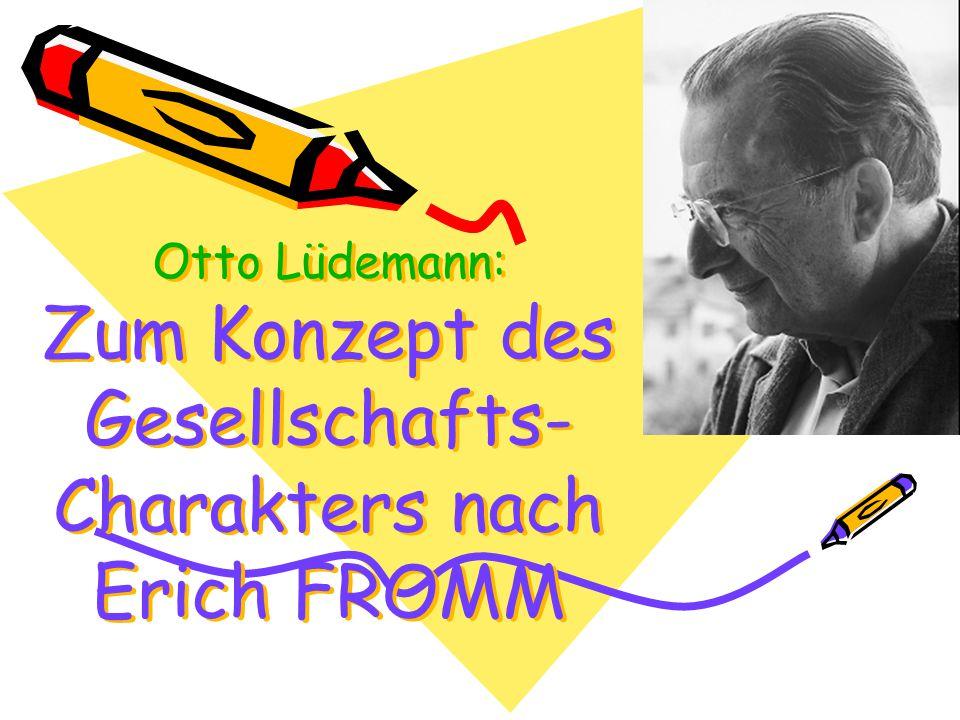 Otto Lüdemann: Zum Konzept des Gesellschafts-Charakters nach Erich FROMM