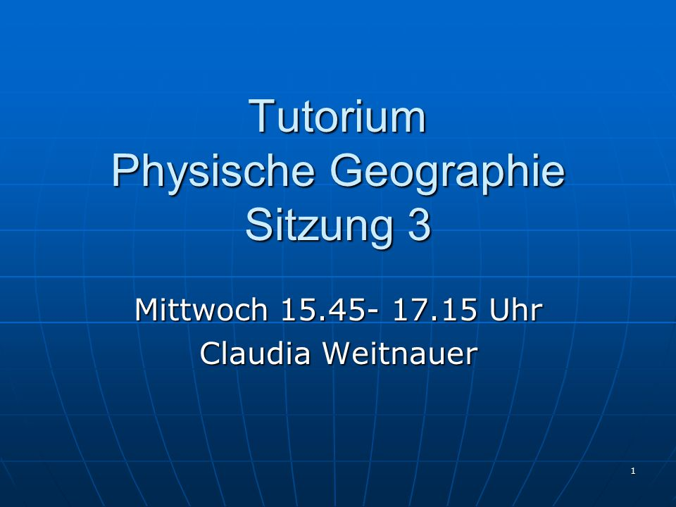 Tutorium Physische Geographie Sitzung 3