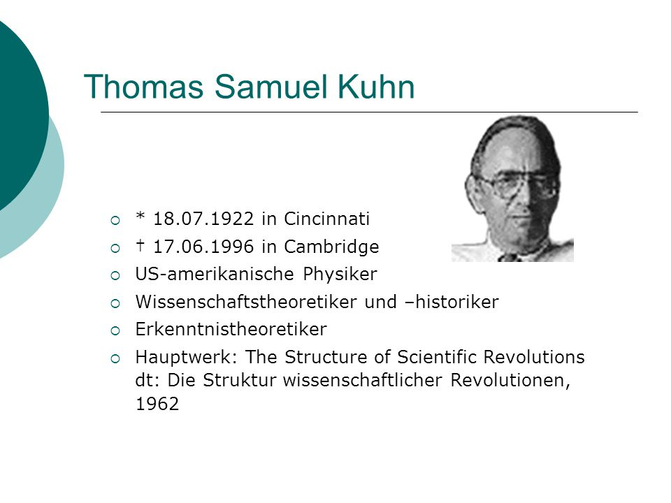 Thomas Samuel Kuhn * 18.07.1922 in Cincinnati