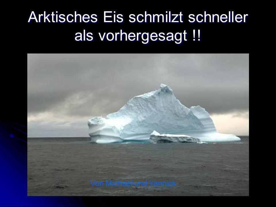 Arktisches Eis schmilzt schneller als vorhergesagt !!