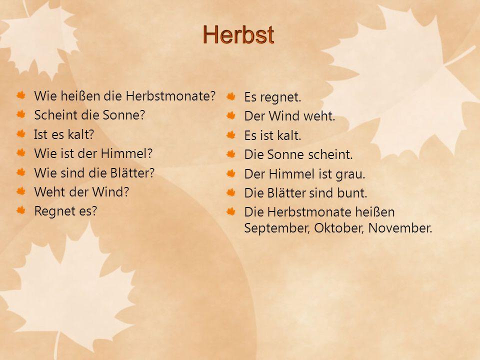 Herbst Wie heißen die Herbstmonate Es regnet. Scheint die Sonne