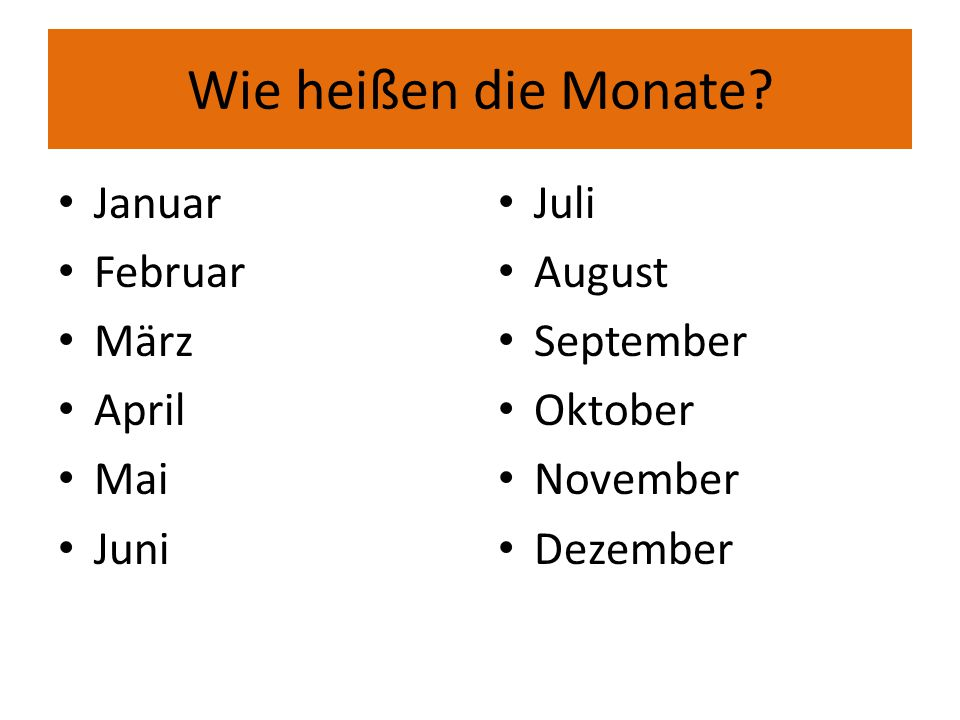 Wie heißen die Monate Januar Februar März April Mai Juni Juli August