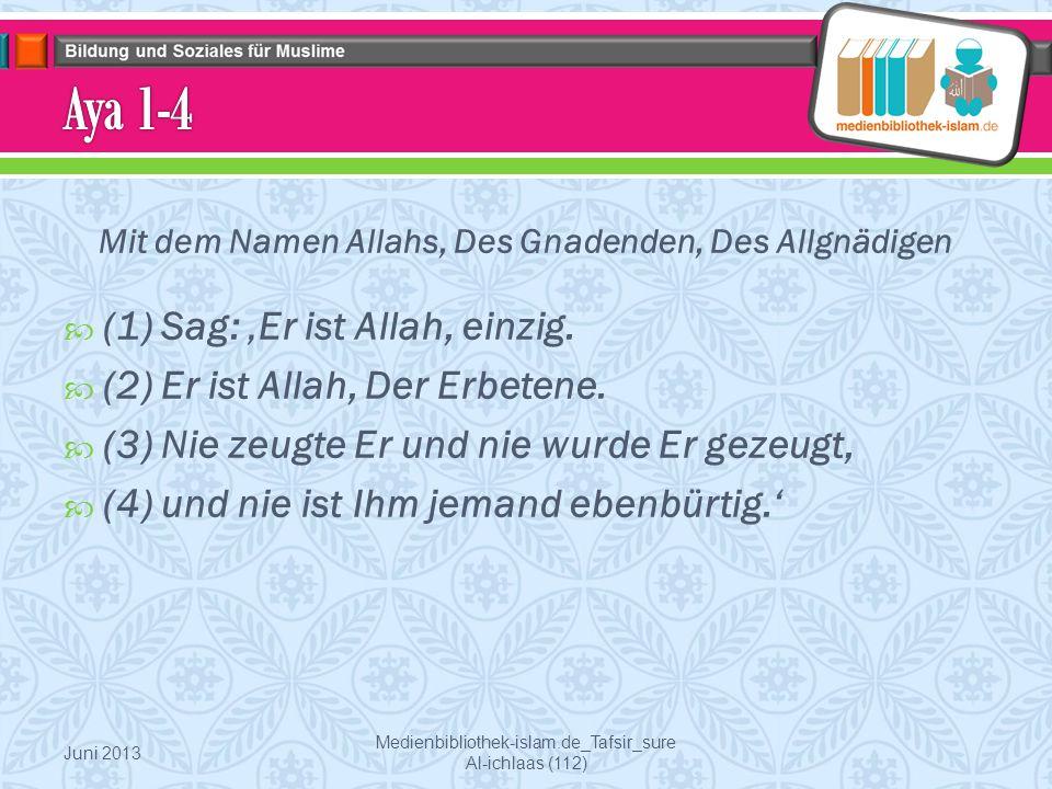 Mit dem Namen Allahs, Des Gnadenden, Des Allgnädigen