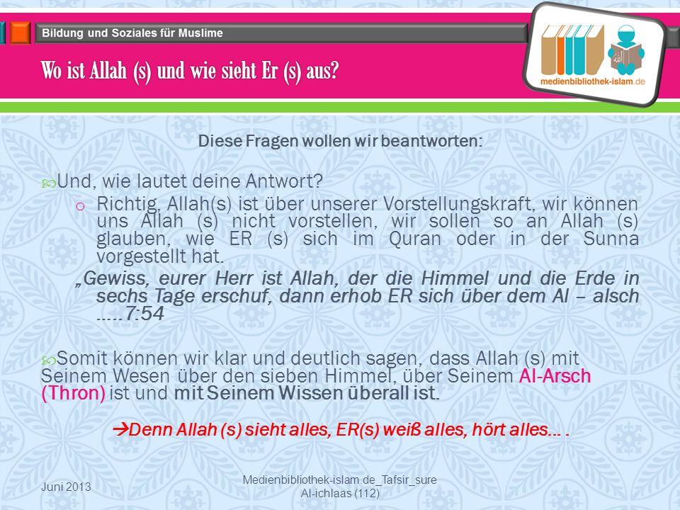 Wo ist Allah (s) und wie sieht Er (s) aus