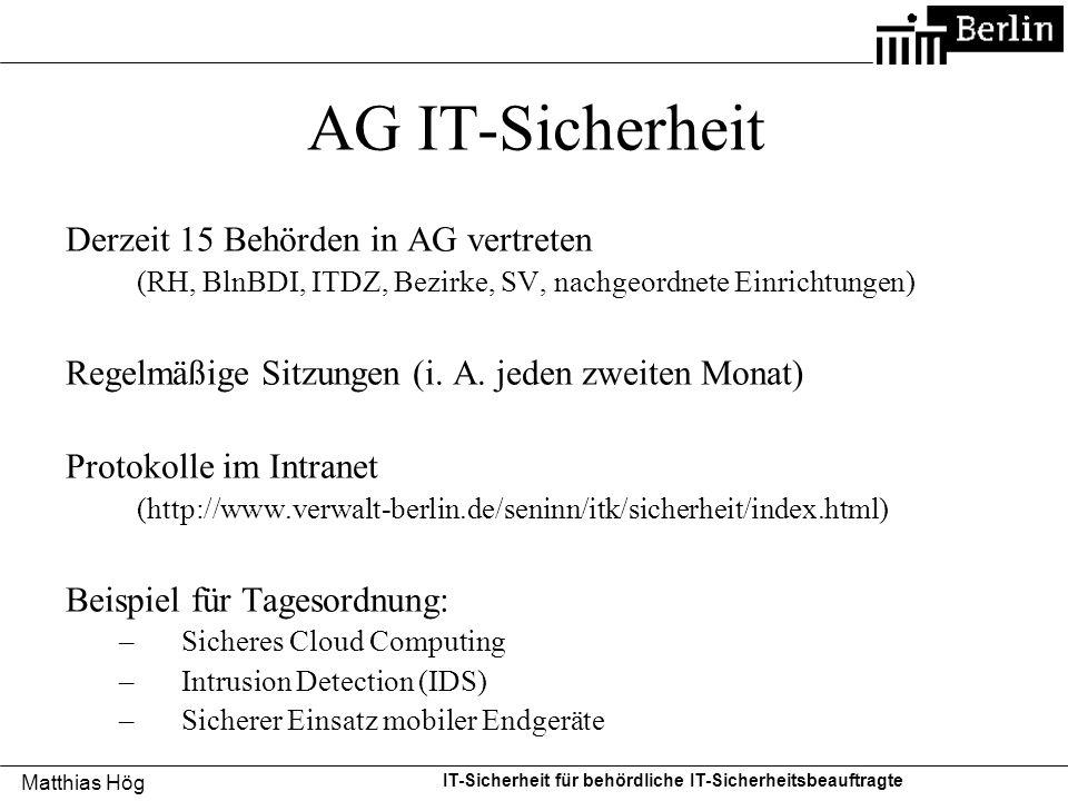AG IT-Sicherheit Derzeit 15 Behörden in AG vertreten