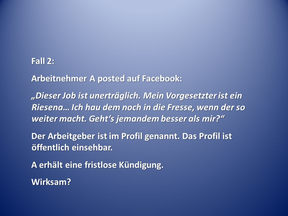 Fall 2: Arbeitnehmer A posted auf Facebook: