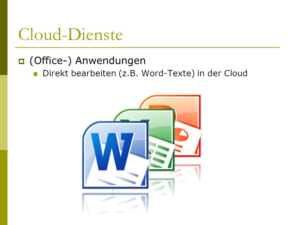 Cloud-Dienste (Office-) Anwendungen