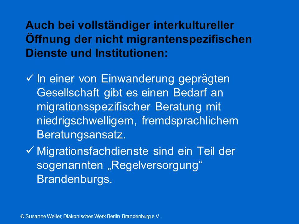 Auch bei vollständiger interkultureller Öffnung der nicht migrantenspezifischen Dienste und Institutionen: