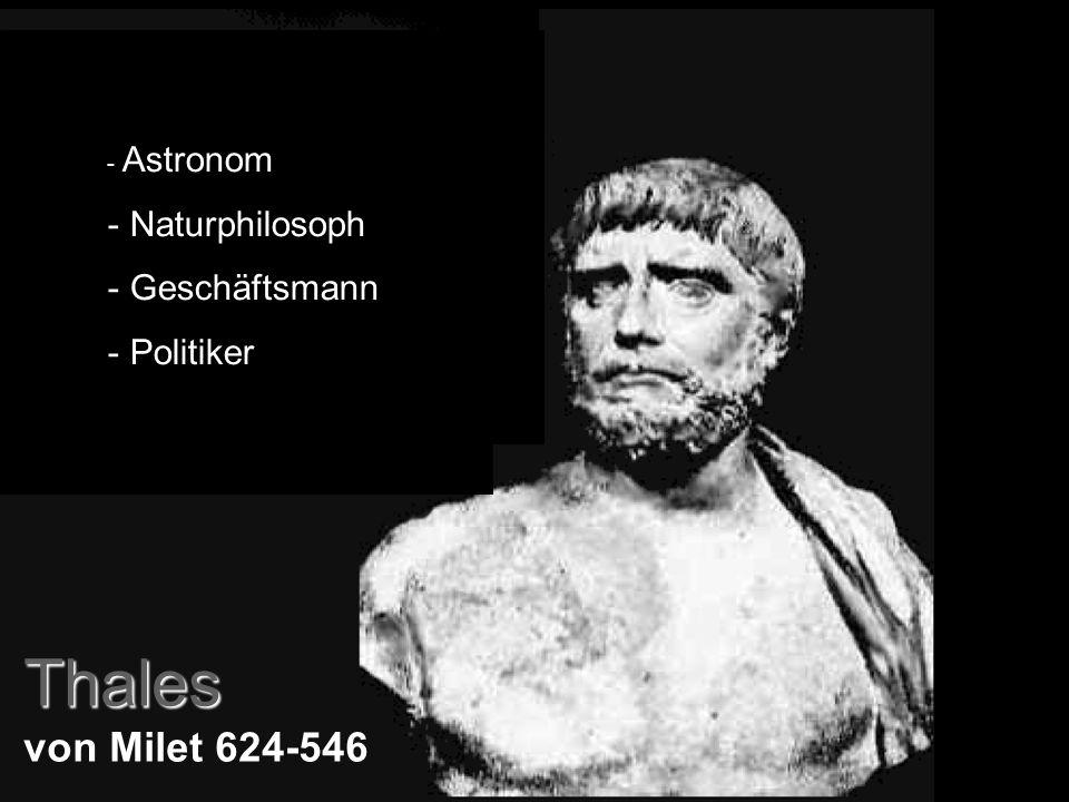 Thales von Milet 624-546 Naturphilosoph Geschäftsmann Politiker