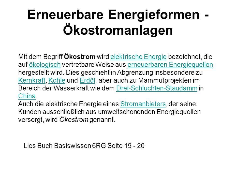 Erneuerbare Energieformen - Ökostromanlagen