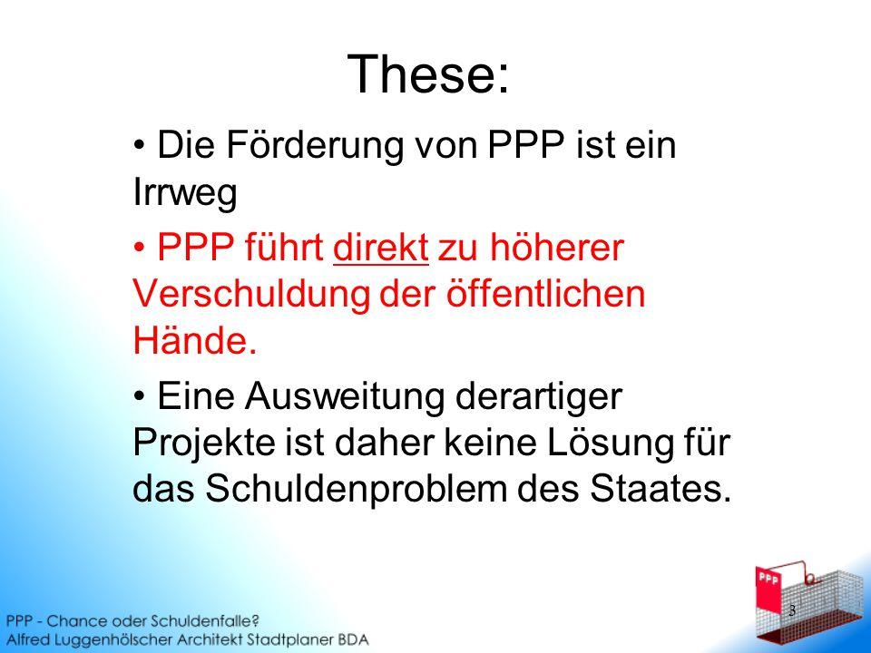 These: Die Förderung von PPP ist ein Irrweg