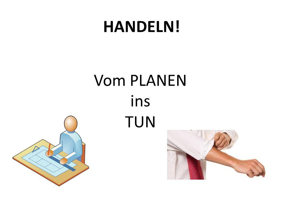 HANDELN! Vom PLANEN ins TUN