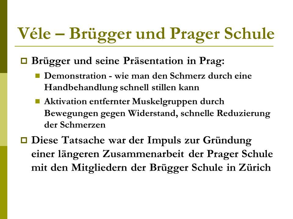 Véle – Brügger und Prager Schule