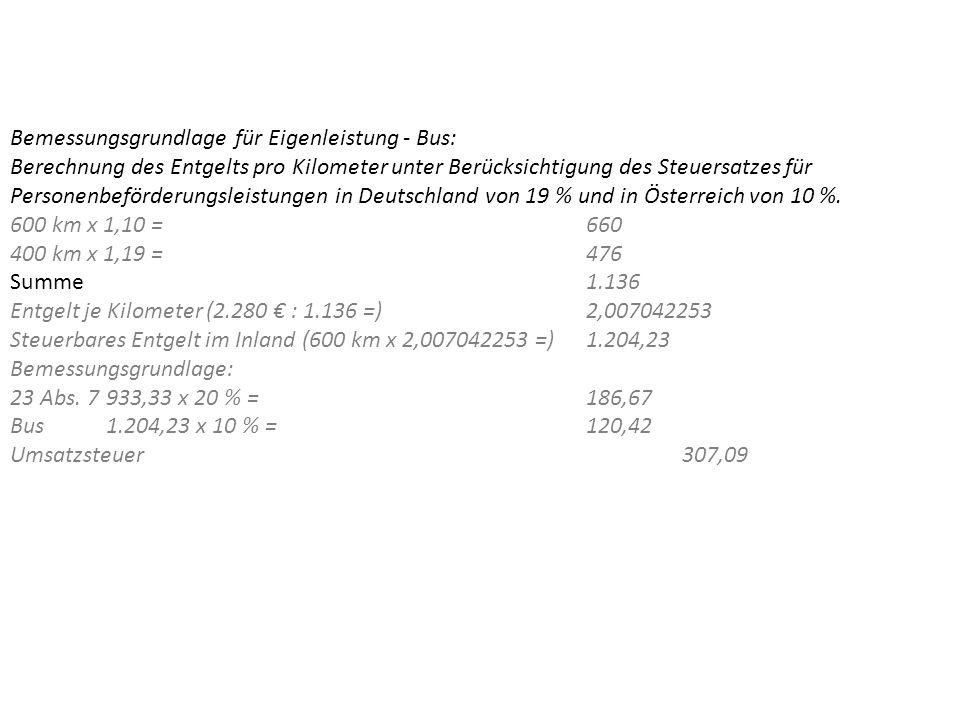 Bemessungsgrundlage für Eigenleistung - Bus: Berechnung des Entgelts pro Kilometer unter Berücksichtigung des Steuersatzes für Personenbeförderungsleistungen in Deutschland von 19 % und in Österreich von 10 %.