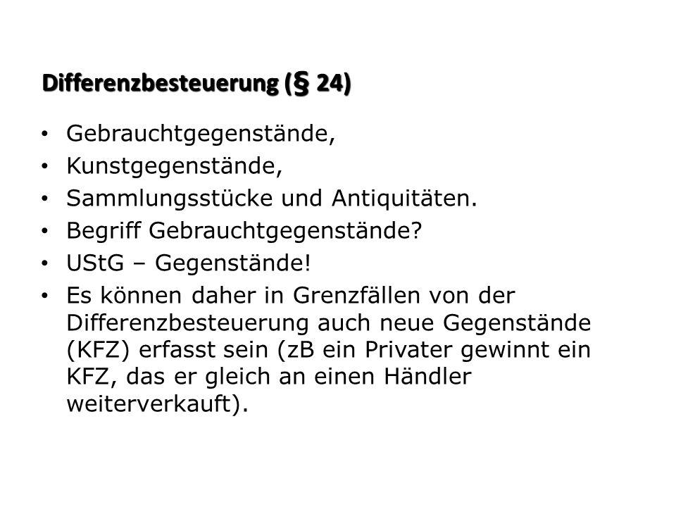 Differenzbesteuerung (§ 24)