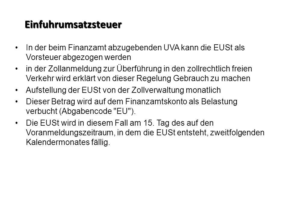 Einfuhrumsatzsteuer In der beim Finanzamt abzugebenden UVA kann die EUSt als Vorsteuer abgezogen werden.
