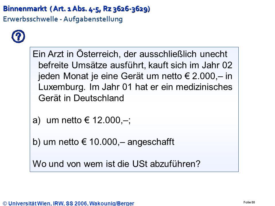 b) um netto € 10.000,– angeschafft
