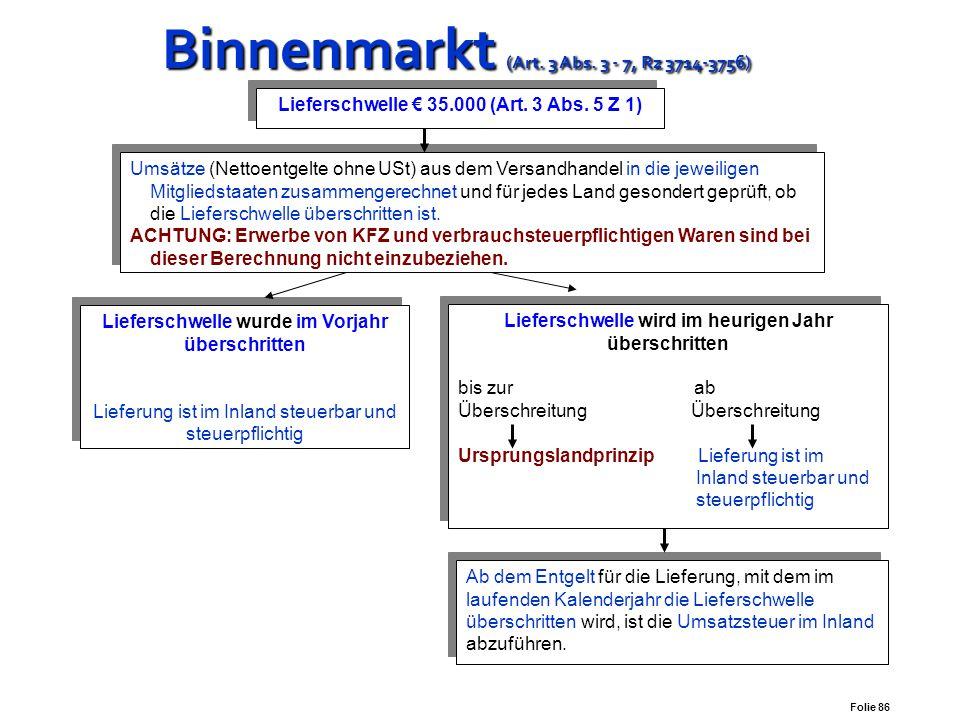 Binnenmarkt (Art. 3 Abs. 3 - 7, Rz 3714-3756) Versandhandelsregelung