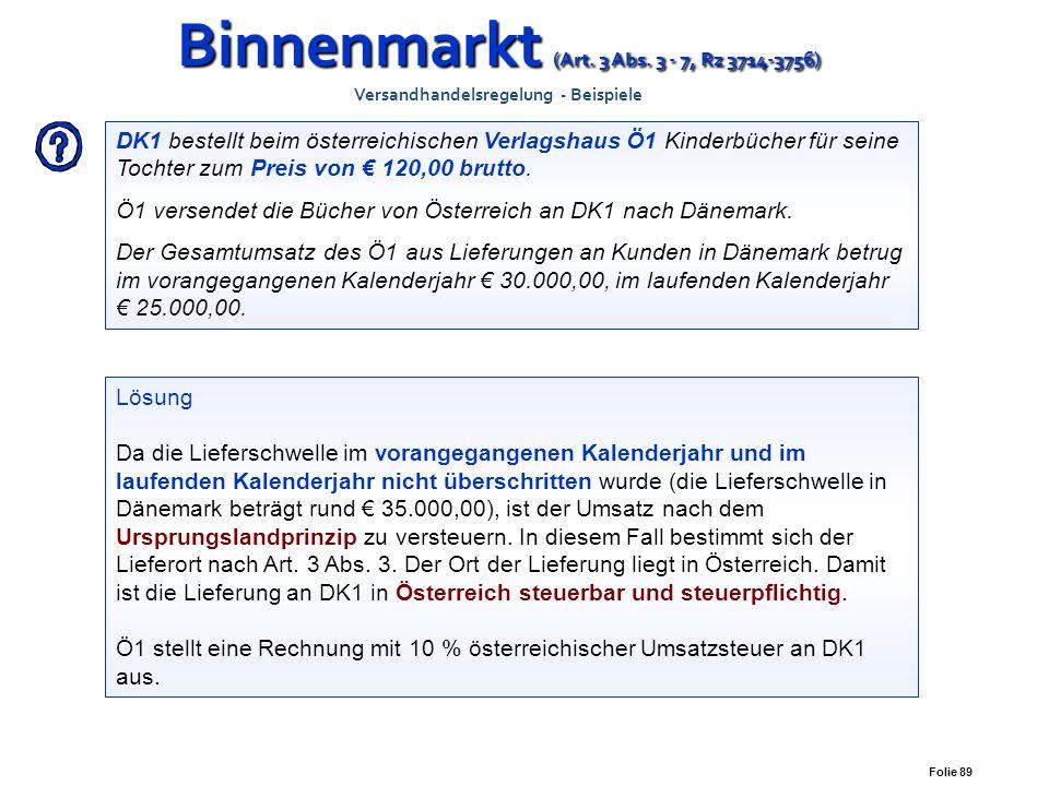 Binnenmarkt (Art. 3 Abs. 3 - 7, Rz 3714-3756) Versandhandelsregelung - Beispiele