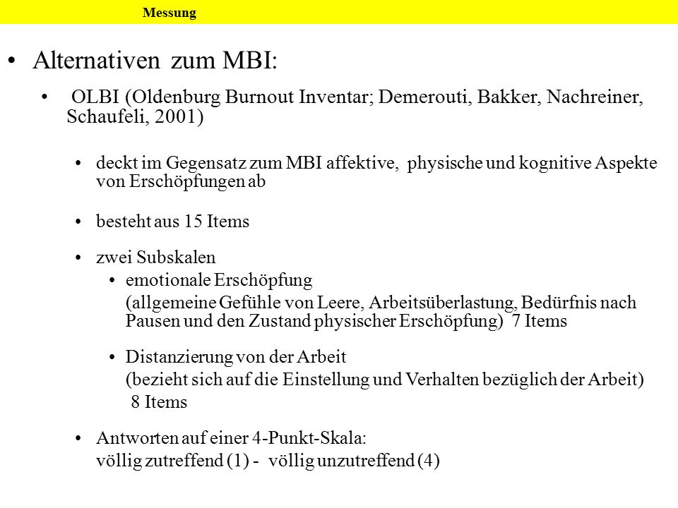 Messung Alternativen zum MBI: OLBI (Oldenburg Burnout Inventar; Demerouti, Bakker, Nachreiner, Schaufeli, 2001)