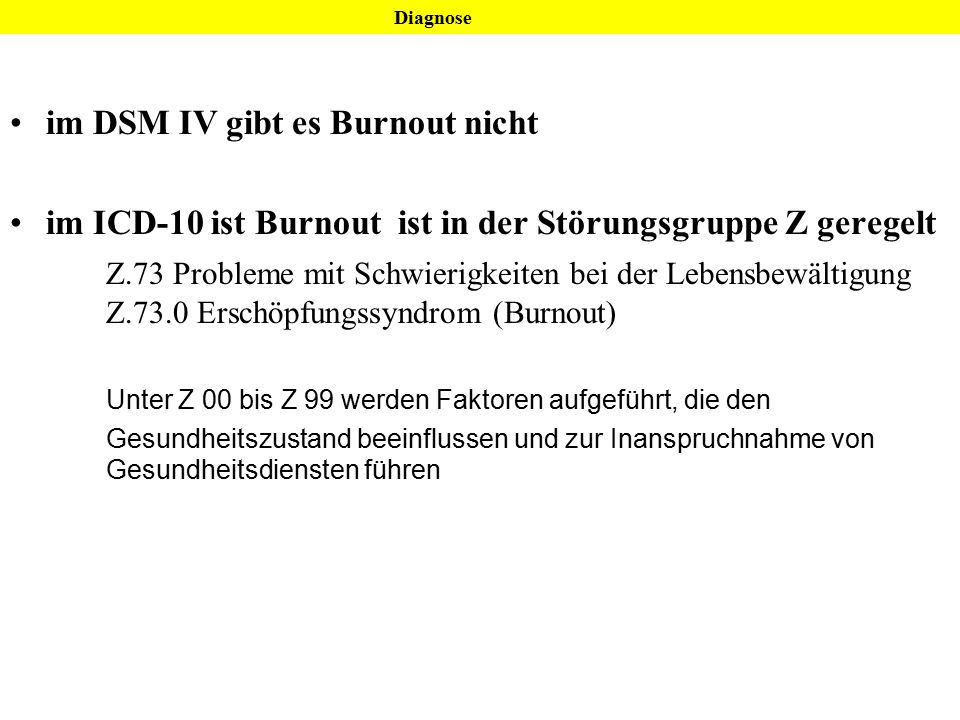 im DSM IV gibt es Burnout nicht