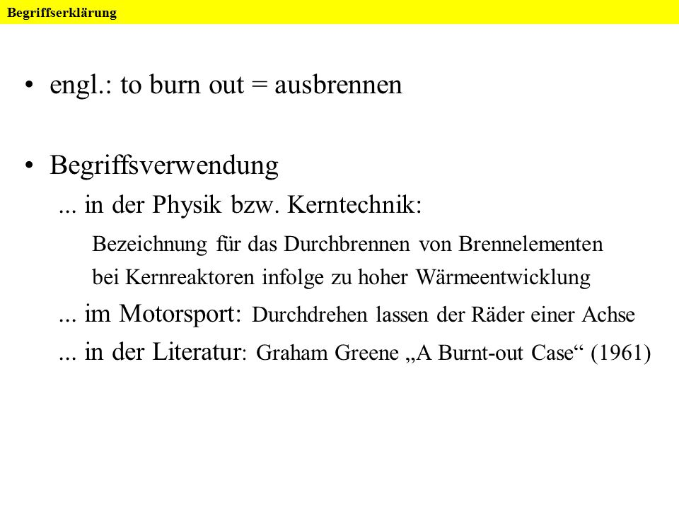 engl.: to burn out = ausbrennen