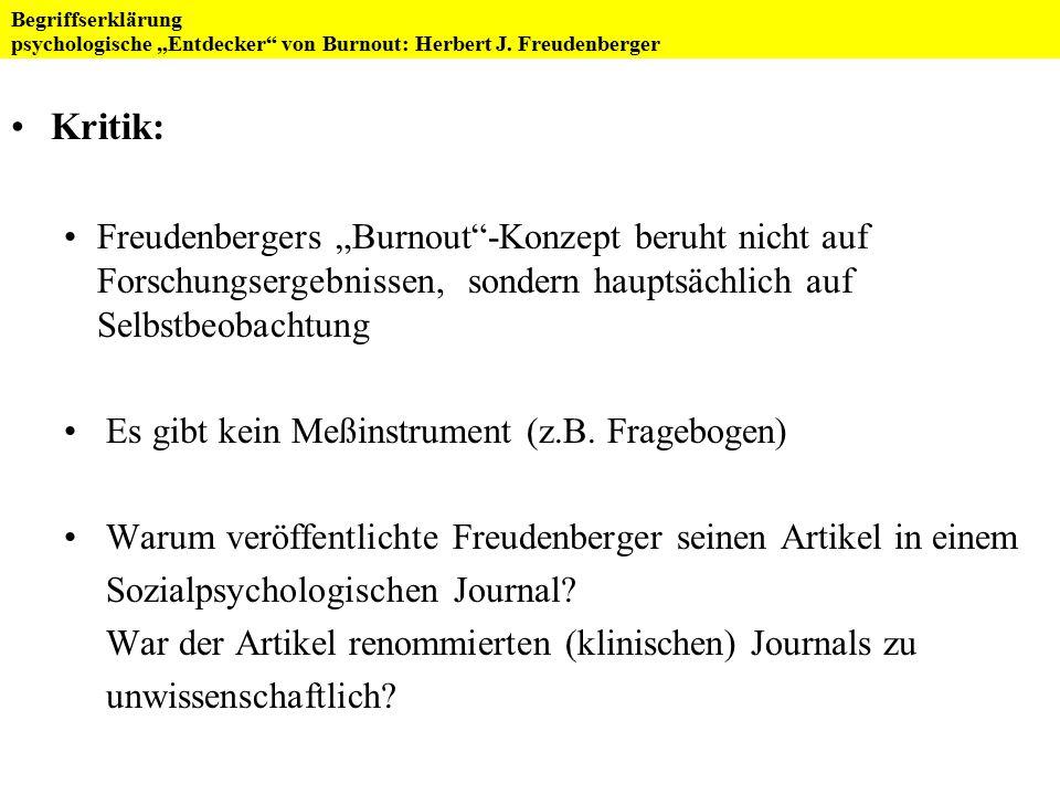 """Begriffserklärung psychologische """"Entdecker von Burnout: Herbert J. Freudenberger. Kritik:"""